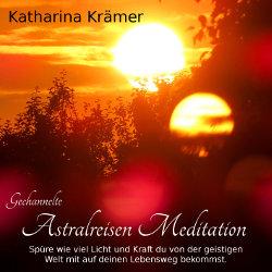 Gechannelte Astralreisen Meditation